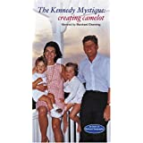 Kennedy Mystique: Creating Camelot