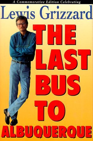 The Last Bus to Albuquerque by Lewis Grizzard - Shopping Albuquerque Mall