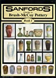 Sanfords Guide to Brush-McCoy Pottery, Book 1
