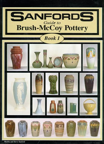 (Sanfords Guide to Brush-McCoy Pottery, Book 1)