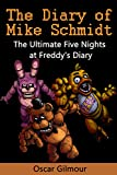 FNAF: The Diary of Mike Schmidt: The Ultimate Five Nights at Freddy's Diary