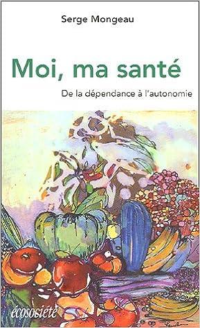 Book Moi, ma santé. De la dépendance à l'autonomie