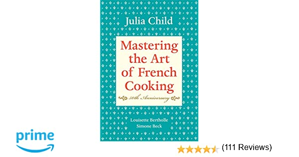 Mastering The Art Of French Cooking Volume I 50th