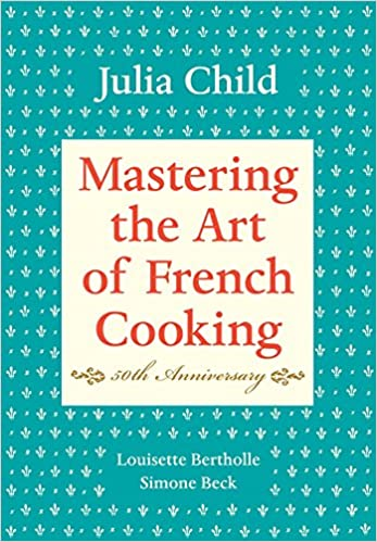 Mastering the Art of French Cooking, Vol. 1: Julia Child, Louisette Bertholle, Simone Beck, Sidonie Coryn: 0884564554267: Amazon.com: Books