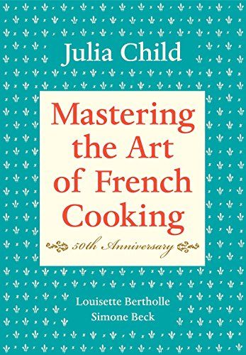 Mastering the Art of French Cooking, Vol. 1 (Mastering The Art Of French Cooking 1961 Edition)