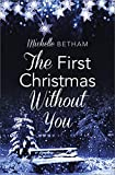 The First Christmas Without You: A moving and heartwarming read for Christmas