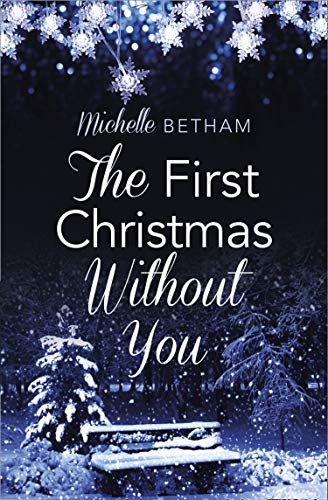 Christmas Without You.The First Christmas Without You A Moving And Heartwarming Read For Christmas