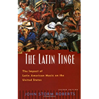 The Latin Tinge: The Impact of Latin American Music on the United States book cover