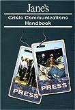 Jane's Crisis Communications Handbook, Louie Fernandez and Martin Merzer, 0710625960