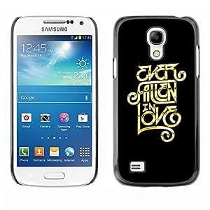 Be Good Phone Accessory // Dura Cáscara cubierta Protectora Caso Carcasa Funda de Protección para Samsung Galaxy S4 Mini i9190 MINI VERSION! // Ever Fallen In Love Message