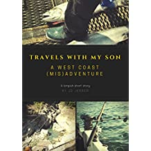Travels With My Son ~ A West Coast (Mis) Adventure