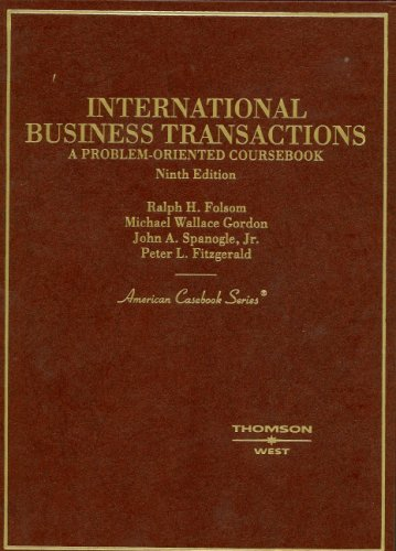 Folsom, Gordon, Spanogle and Fitzgerald's International Business Transactions: A Problem-Oriented Coursebook, 9th (Ameri