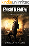 Embattlement: The Undergrounders Series Book Two (A Young Adult Science Fiction Dystopian Novel)