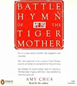(BATTLE HYMN OF THE TIGER MOTHER ) By Chua, Amy (Author) Compact Disc Published on (01, 2011)
