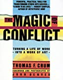 Magic of Conflict: Turning a Life of Work Into a Work of Art