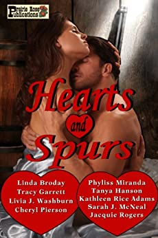 Hearts and Spurs by [Broday, Linda, Washburn, Livia J., Pierson, Cheryl, McNeal, Sarah J., Hanson, Tanya, Rogers, Jacquie, Garrett, Tracy, Miranda, Phyliss, Adams, Kathleen Rice]