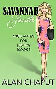 Savannah Sleuth: Vigilantes for Justice Book One