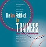 New Fieldbook for Trainers : Tips, Tools and Techniques, Jones, John E., 0874253829