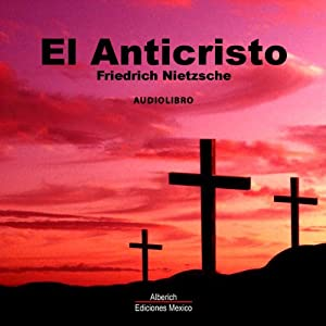 El anticristo [The Antichrist] Hörbuch