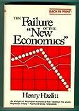 The Failure of the New Economics: An Analysis of the Keynesian Fallacies