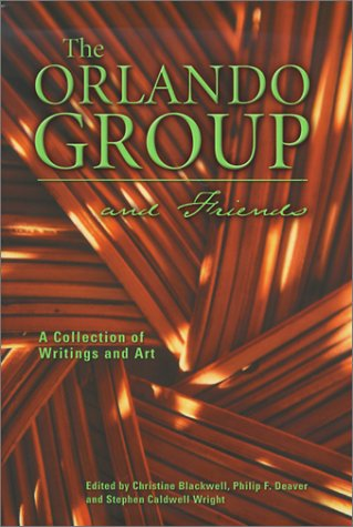 The Orlando group and friends: A collection of writings and art, Blackwell, Christine; Deaver, Philip P. Et al