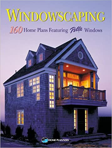 Windowscaping: Designing With Light : Over 200 Home Plans Featuring Pella  Windows: Inc. Home Planners, Jan Prideaux: 9781881955511: Amazon.com: Books