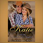 Katie: The Cattleman's Daughters: The Cattleman's Daughters, Book 1 | Danni Roan