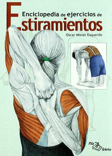 Descargar Libro Enciclopedia De Ejercicios De Estiramientos Oscar Moran Esquerdo