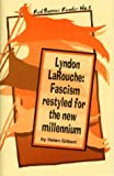 Lyndon Larouche: Fascism Restyled for the New Millennium (Red Banner Reader)