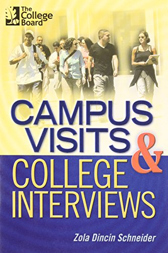 Campus Visits and College Interviews: All-New Second Edition