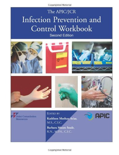 The APIC/JCR Infection Prevention and Control Workbook, Second Edition (APIC/JCAHO Inf Control)