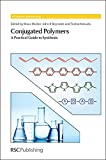 img - for Conjugated Polymers: A Practical Guide to Synthesis (Polymer Chemistry Series) book / textbook / text book