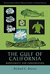 The Gulf of California: Biodiversity and Conservation (Arizona-Sonora Desert Museum Studies in Natural History)