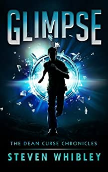 Glimpse (The Dean Curse Chronicles Book 1) by [Whibley, Steven]