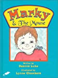 Marky and the Mouse, Deanna Luke, 1928777058