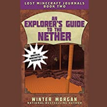 An Explorer's Guide to the Nether Audiobook by Winter Morgan Narrated by Summer McCusker