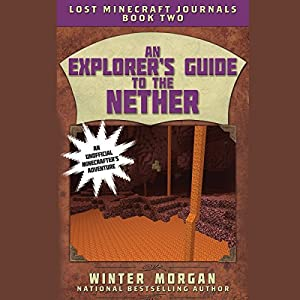 An Explorer's Guide to the Nether Audiobook