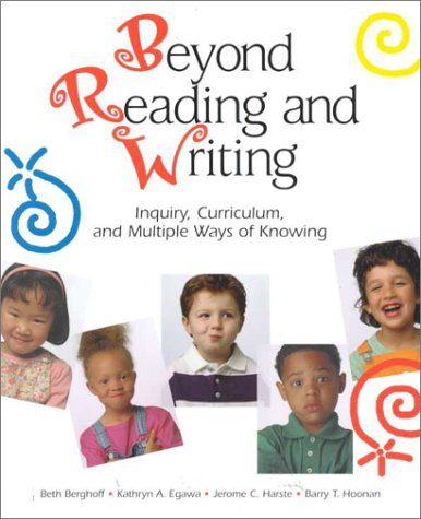 Beyond Reading and Writing: Inquiry, Curriculum, and Multiple Ways of Knowing (Wlu Series)