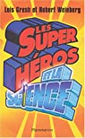 Les super héros et la science par Weinberg