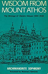 WISDOM FROM MOUNT ATHOS: The Writings of Staretz Silouan (1866-1938)