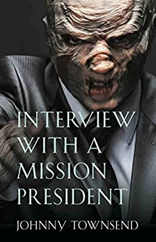 Interview with a Mission President by [Townsend, Johnny]