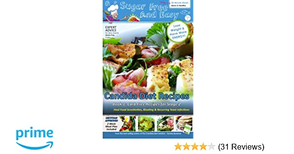 Sugar free and easy candida diet recipes book 1 20 minute meals sugar free and easy candida diet recipes book 1 20 minute meals to heal bloating yeast infections and to lose weight have more energy forumfinder Choice Image