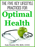 The Five Key Lifestyle Practices for Optimal Health