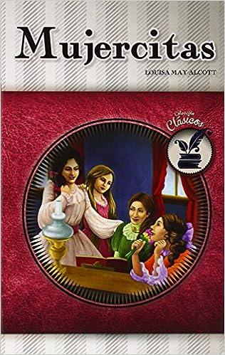 Mujercitas (Clasicos Juveniles): Amazon.es: Louisa May Alcott: Libros
