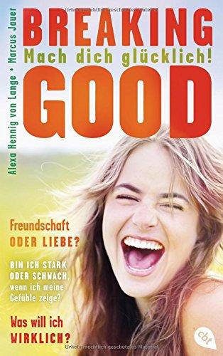 Breaking Good: Mach dich glücklich!