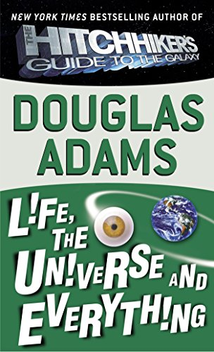 Life, the Universe and Everything (Hitchhiker's Guide to the Galaxy) (Douglas Adams Hitchhikers Guide To The Galaxy Series)