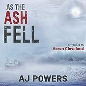 As the Ash Fell | AJ Powers