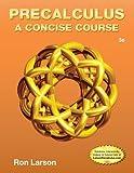 Precalculus : A Concise Course, Larson, Ron, 113396074X