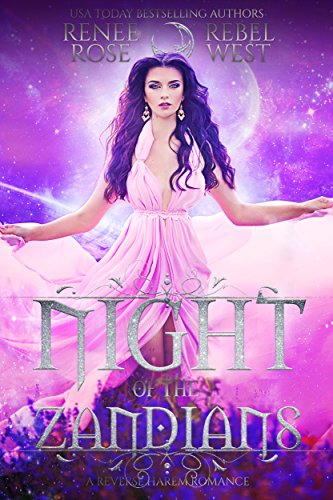 Night of the Zandians: A Reverse Harem Alien Warrior Romance (Zandian Brides) by [Rose, Renee, West, Rebel]