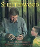 Shelterwood, Susan Hand Shetterly, 0884482561